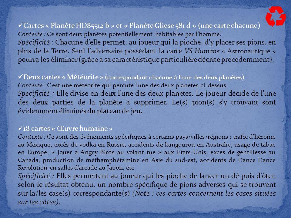 Cartes « Planète HD85512 b » et « Planète Gliese 581 d » (une carte chacune) Contexte : Ce sont deux planètes potentiellement habitables par l'homme.