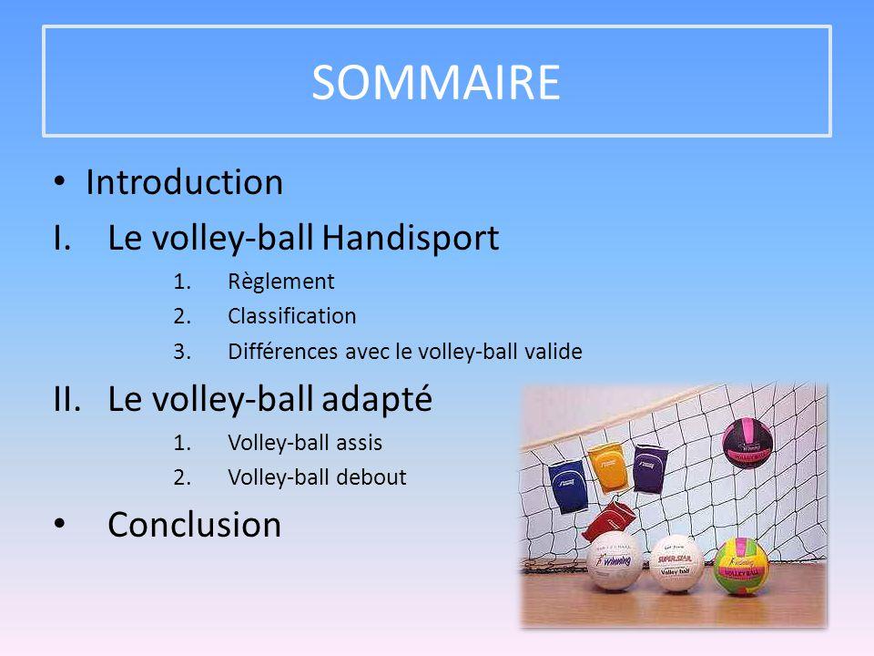 Au volley-ball, les joueurs sont placés dans les classes A, B ou C ; C pour les joueurs les plus invalides physiquement et A pour ceux qui le sont moins.