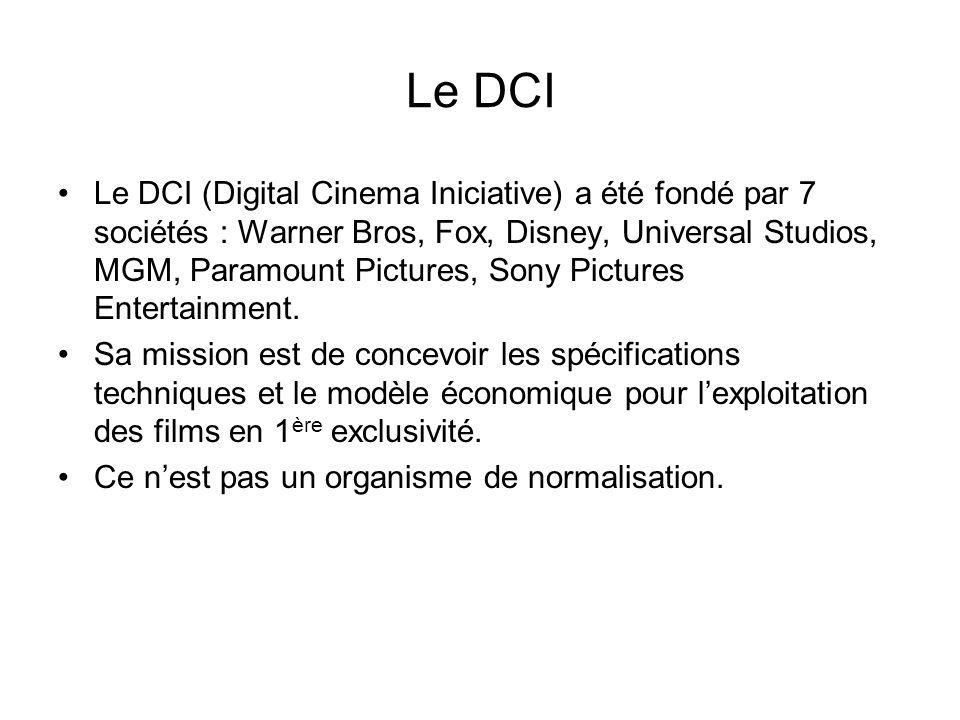 Le DCI Le DCI (Digital Cinema Iniciative) a été fondé par 7 sociétés : Warner Bros, Fox, Disney, Universal Studios, MGM, Paramount Pictures, Sony Pict