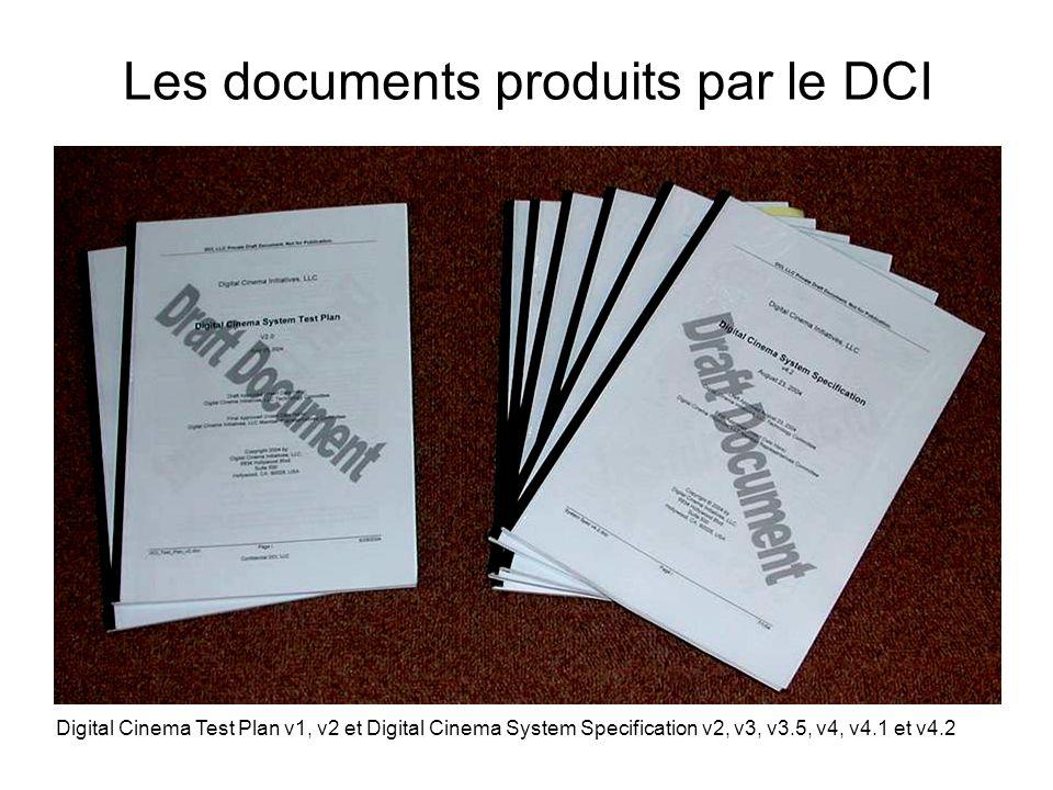 Les documents produits par le DCI Digital Cinema Test Plan v1, v2 et Digital Cinema System Specification v2, v3, v3.5, v4, v4.1 et v4.2