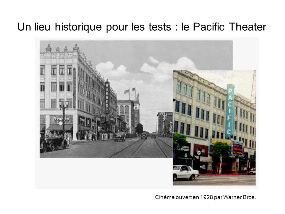Un lieu historique pour les tests : le Pacific Theater Cinéma ouvert en 1928 par Warner Bros.