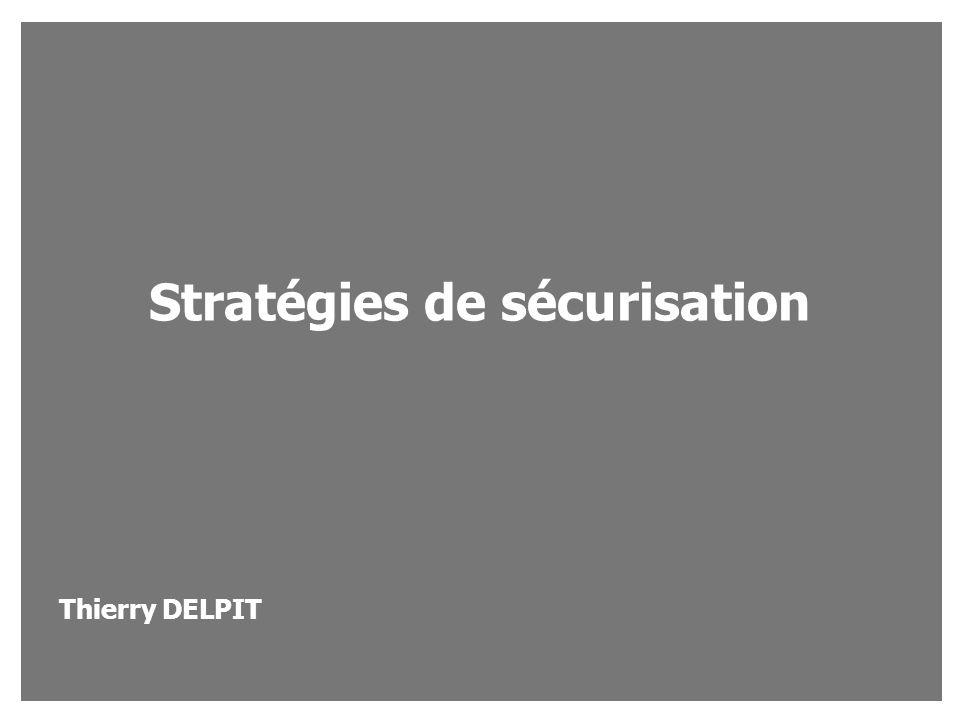 Stratégies de sécurisation Thierry DELPIT