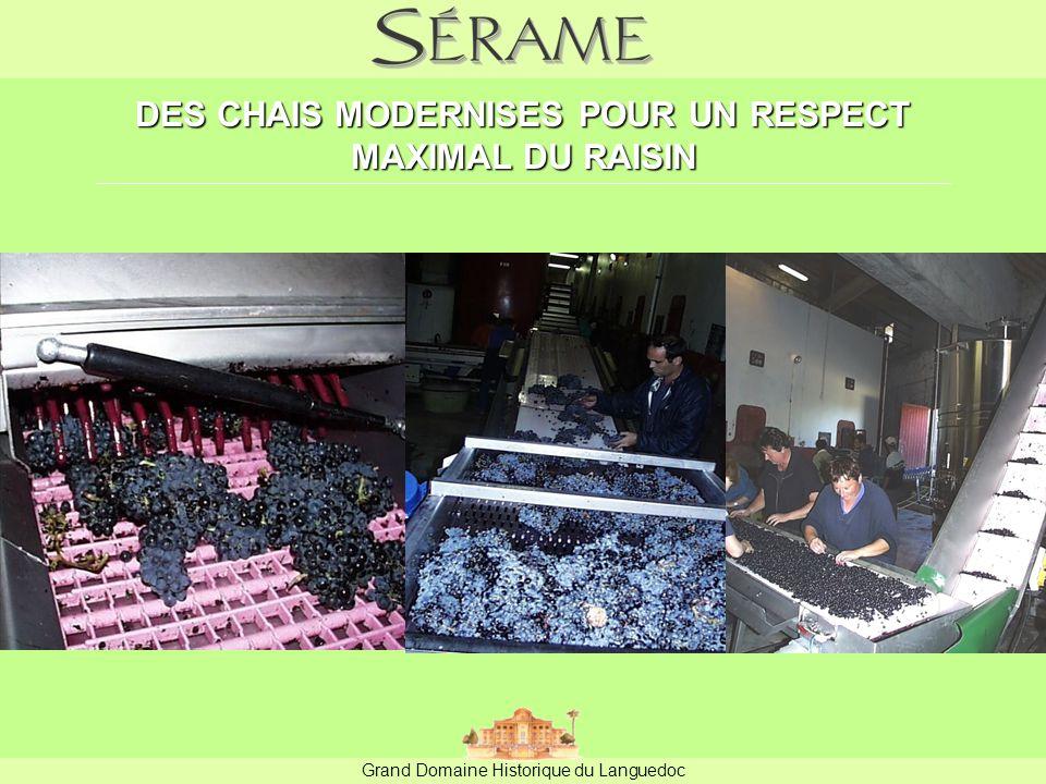 Grand Domaine Historique du Languedoc DES CHAIS MODERNISES POUR UN RESPECT MAXIMAL DU RAISIN