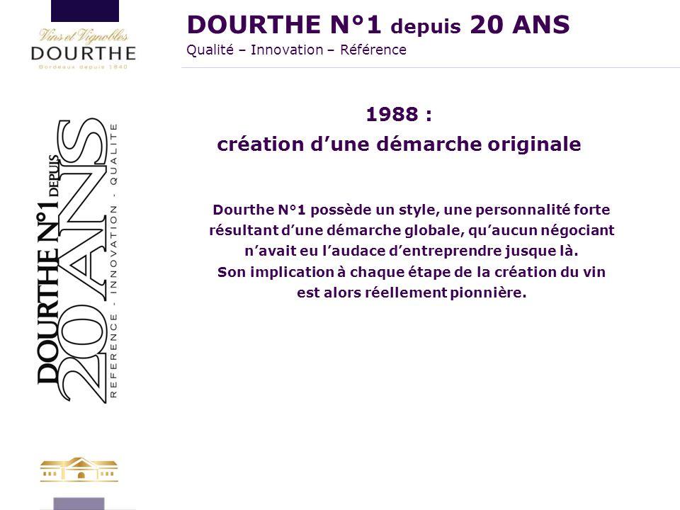 1988 : création d'une démarche originale Dourthe N°1 possède un style, une personnalité forte résultant d'une démarche globale, qu'aucun négociant n'a