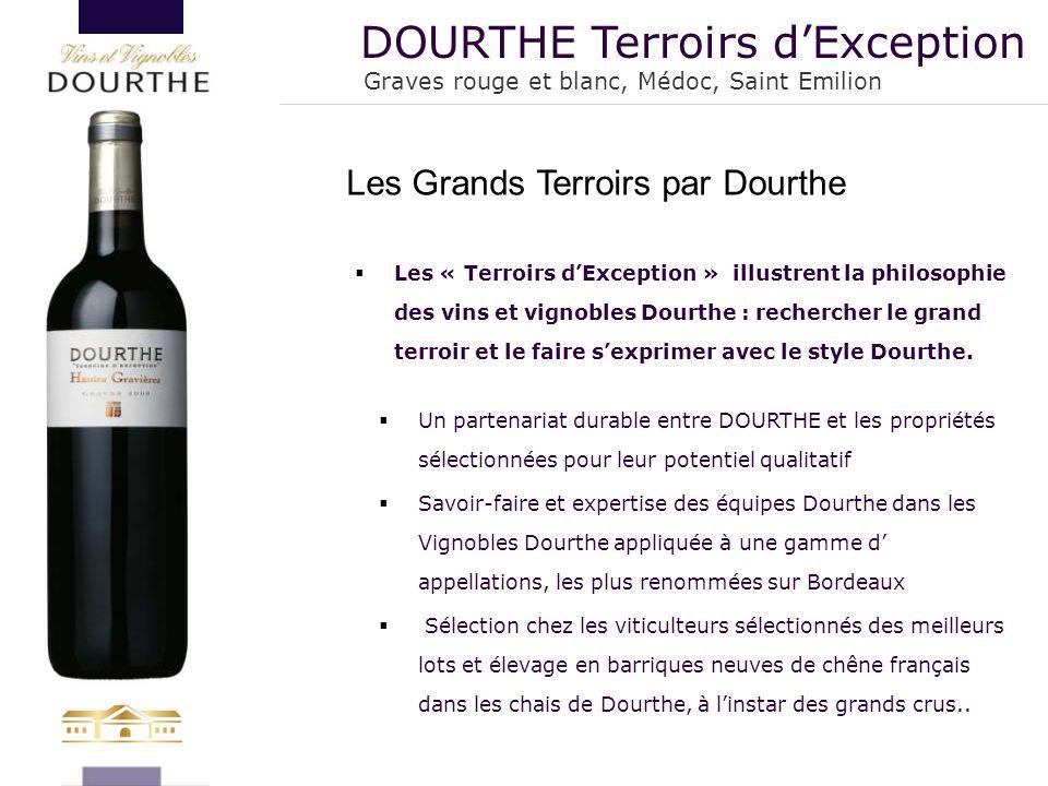  Les « Terroirs d'Exception » illustrent la philosophie des vins et vignobles Dourthe : rechercher le grand terroir et le faire s'exprimer avec le st