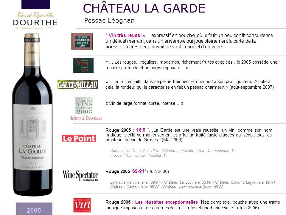 """2005 Rouge 2005 : 16,5 """"…La Garde est une vraie réussite, un vin, comme son nom l'indique, vieillit harmonieusement et offre un fruité facile d'accès"""