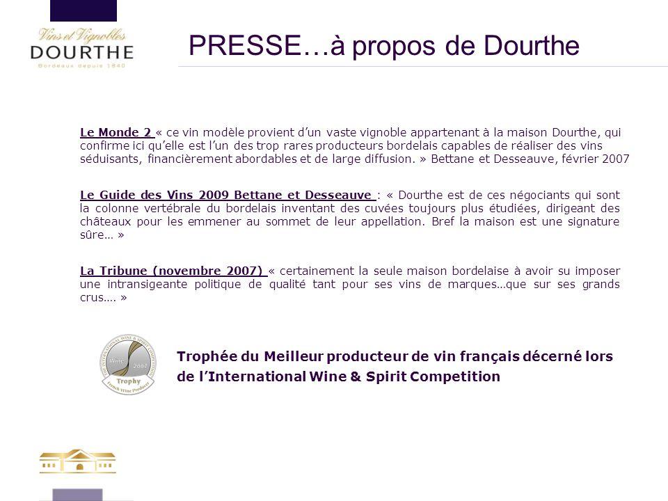 PRESSE…à propos de Dourthe Le Monde 2 « ce vin modèle provient d'un vaste vignoble appartenant à la maison Dourthe, qui confirme ici qu'elle est l'un