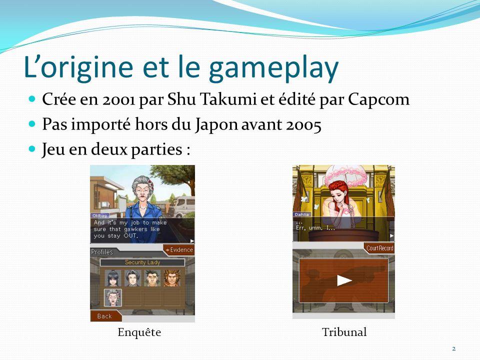 L'origine et le gameplay Crée en 2001 par Shu Takumi et édité par Capcom Pas importé hors du Japon avant 2005 Jeu en deux parties : Enquête Tribunal 2