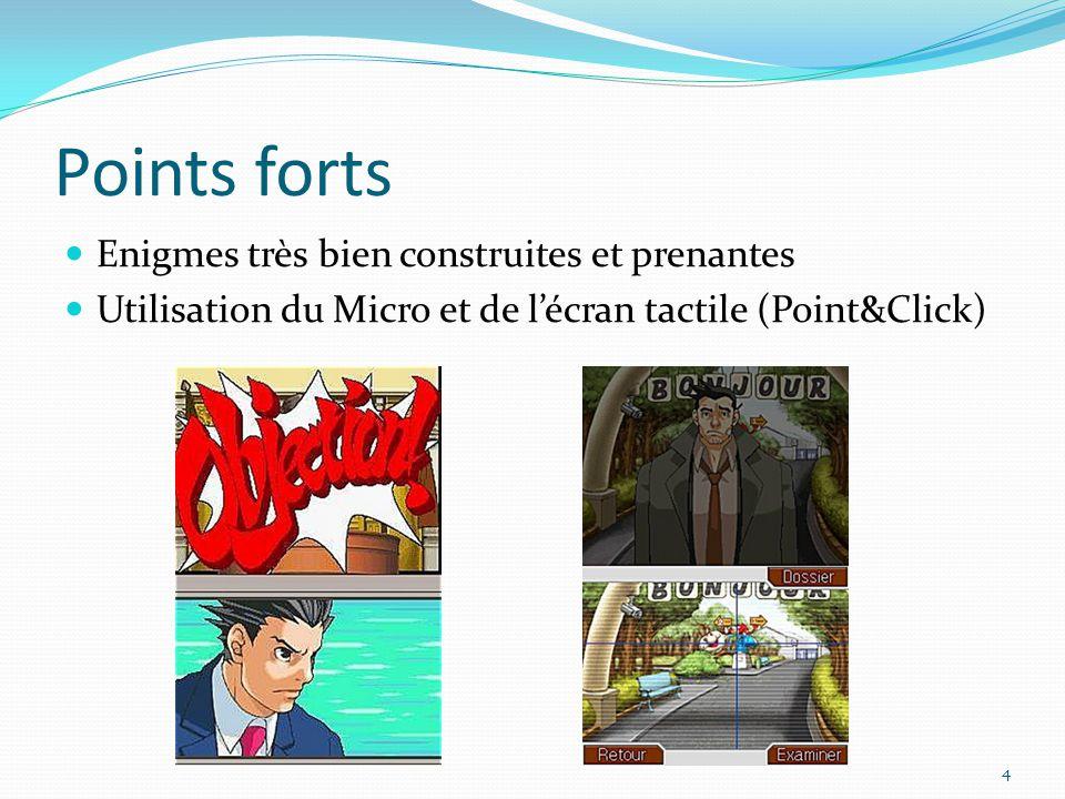 Points forts Enigmes très bien construites et prenantes Utilisation du Micro et de l'écran tactile (Point&Click) 4