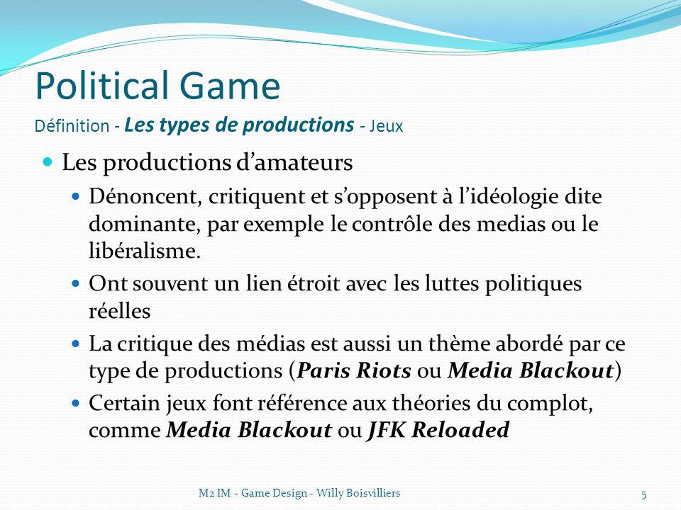 Political Game Définition - Les types de productions - Jeux Les productions d'amateurs Dénoncent, critiquent et s'opposent à l'idéologie dite dominante, par exemple le contrôle des medias ou le libéralisme.