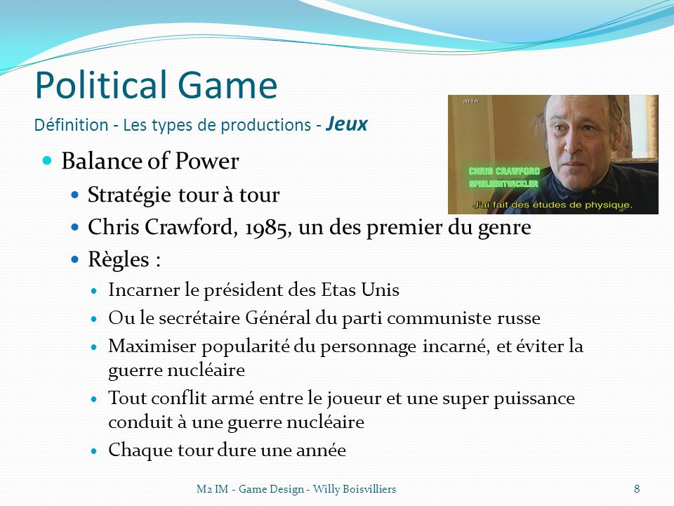 Political Game Définition - Les types de productions - Jeux Balance of Power Stratégie tour à tour Chris Crawford, 1985, un des premier du genre Règle