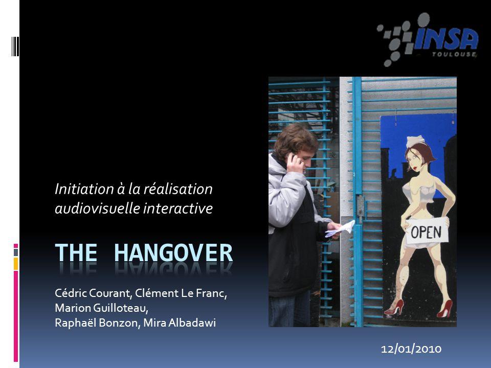 Initiation à la réalisation audiovisuelle interactive 12/01/2010 Cédric Courant, Clément Le Franc, Marion Guilloteau, Raphaël Bonzon, Mira Albadawi