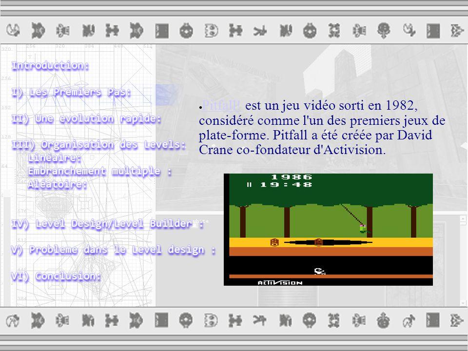  Pitfall. est un jeu vidéo sorti en 1982, considéré comme l un des premiers jeux de plate-forme.