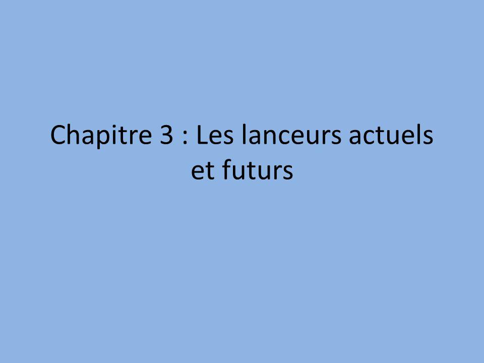 Chapitre 3 : Les lanceurs actuels et futurs