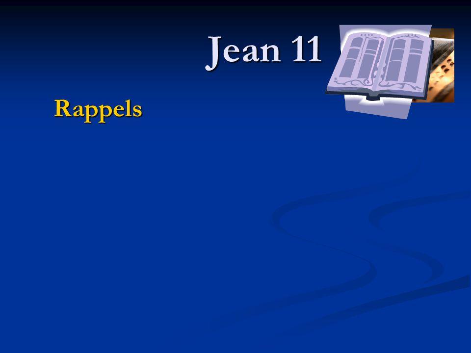 Jean 11 Rappels