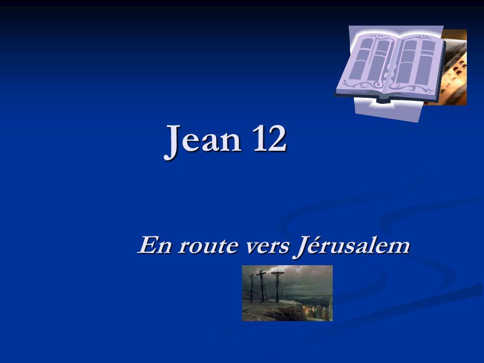 Jean 12 En route vers Jérusalem