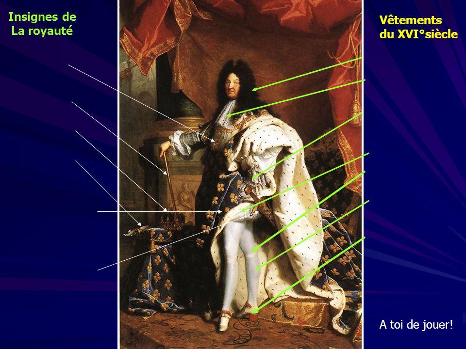 Insignes de La royauté Vêtements du XVI°siècle A toi de jouer!