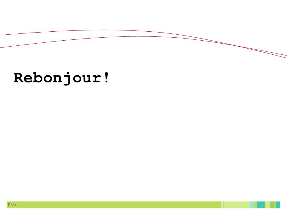 Folie 1 Rebonjour!