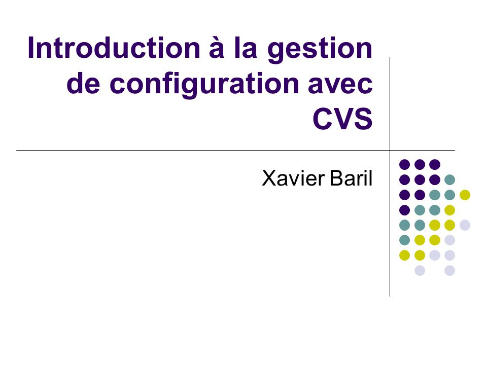 (C) Xavier Baril12 Vocabulaire Revision Repository Working copy Check out Commit Log message Update Conflict