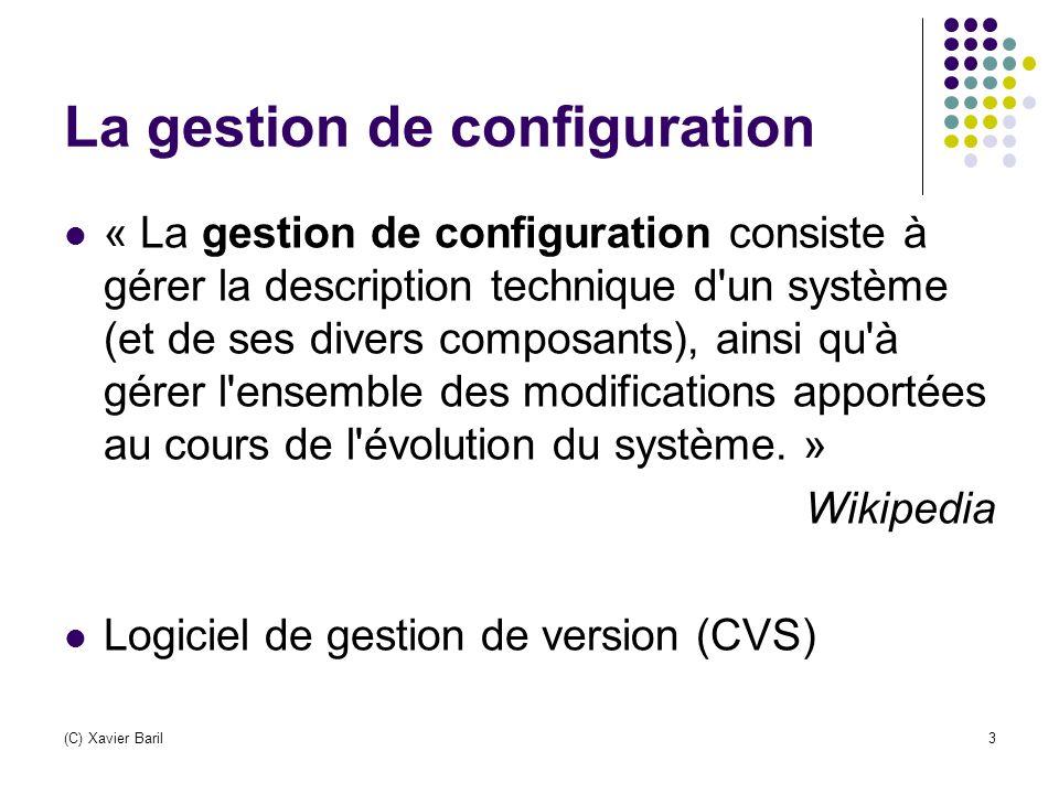 (C) Xavier Baril14 Quelques commandes (2) Cvs commit Valider et intégrer les changements effectués en local Le serveur attribut un nouveau numéro de révision Cvs update Mettre à jour les fichiers locaux