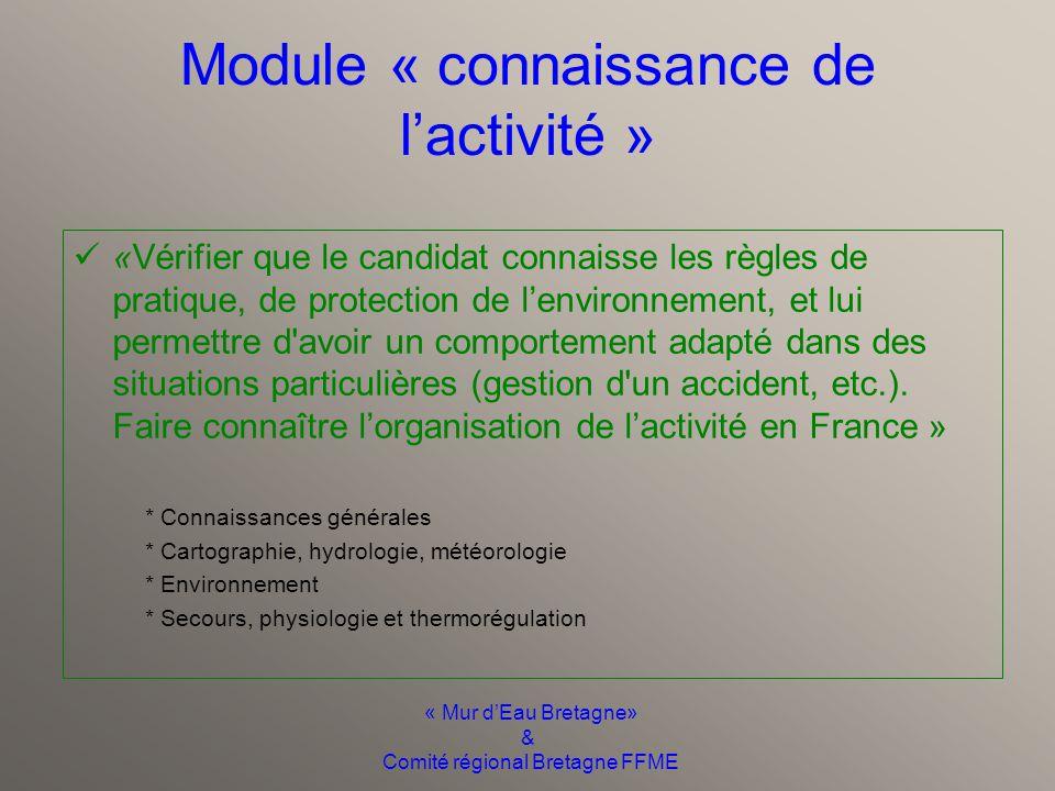 « Mur d'Eau Bretagne» & Comité régional Bretagne FFME Contenu de la formation Module « connaissance de l'activité » 12h Module « Techniques aquatique