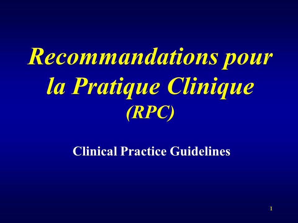 1 Recommandations pour la Pratique Clinique (RPC) Clinical Practice Guidelines