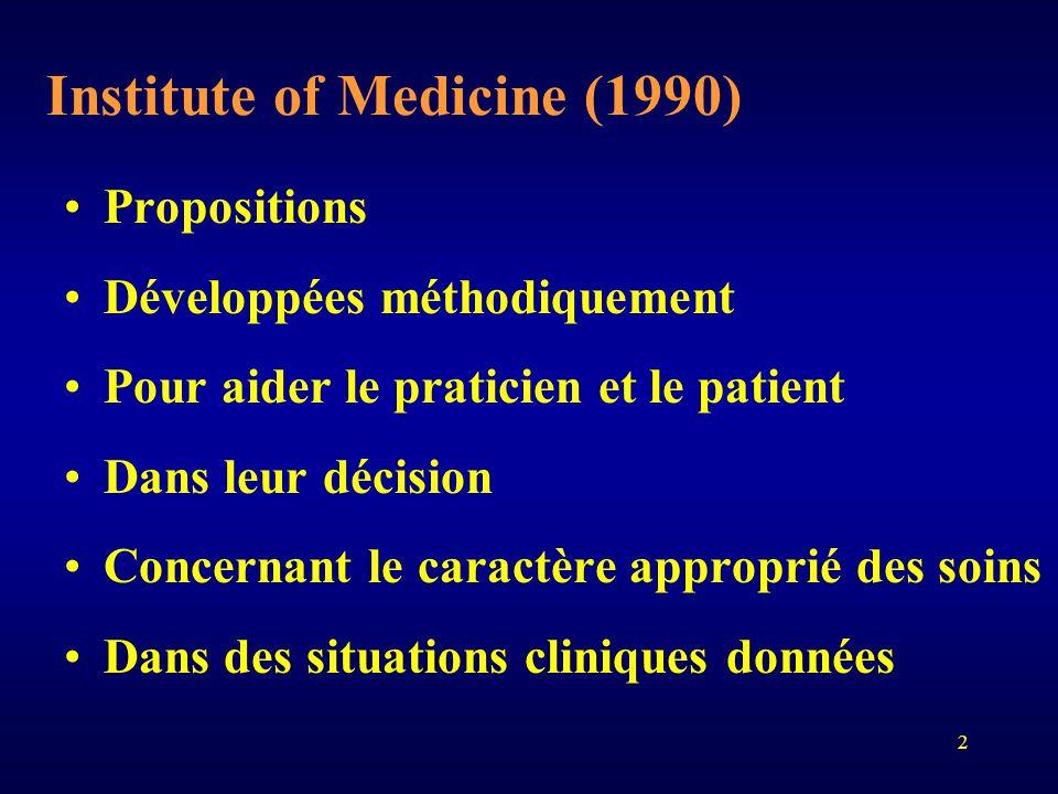 2 Institute of Medicine (1990) Propositions Développées méthodiquement Pour aider le praticien et le patient Dans leur décision Concernant le caractèr