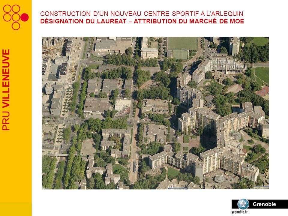 PRU VILLENEUVE CONSTRUCTION D'UN NOUVEAU CENTRE SPORTIF A L'ARLEQUIN DÉSIGNATION DU LAUREAT – ATTRIBUTION DU MARCHÉ DE MOE