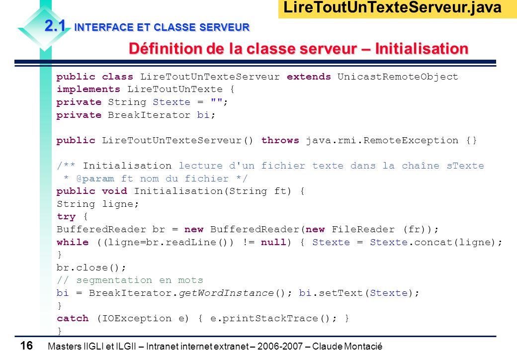 Masters IIGLI et ILGII – Intranet internet extranet – 2006-2007 – Claude Montacié 16 2.1 INTERFACE ET CLASSE SERVEUR Définition de la classe serveur –
