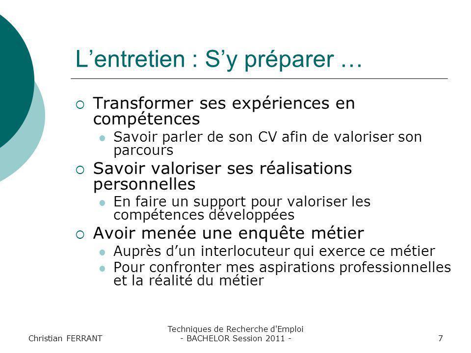 Christian FERRANT Techniques de Recherche d'Emploi - BACHELOR Session 2011 -7 L'entretien : S'y préparer …  Transformer ses expériences en compétence