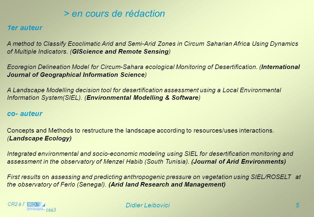 CR2 à l' css3 Didier Leibovici 6 > enseignements et (co)-encadrements …  formations diplômantes : Module Multivariate Methods niveau MSc (Master of Science), university of Greenwich, UK.