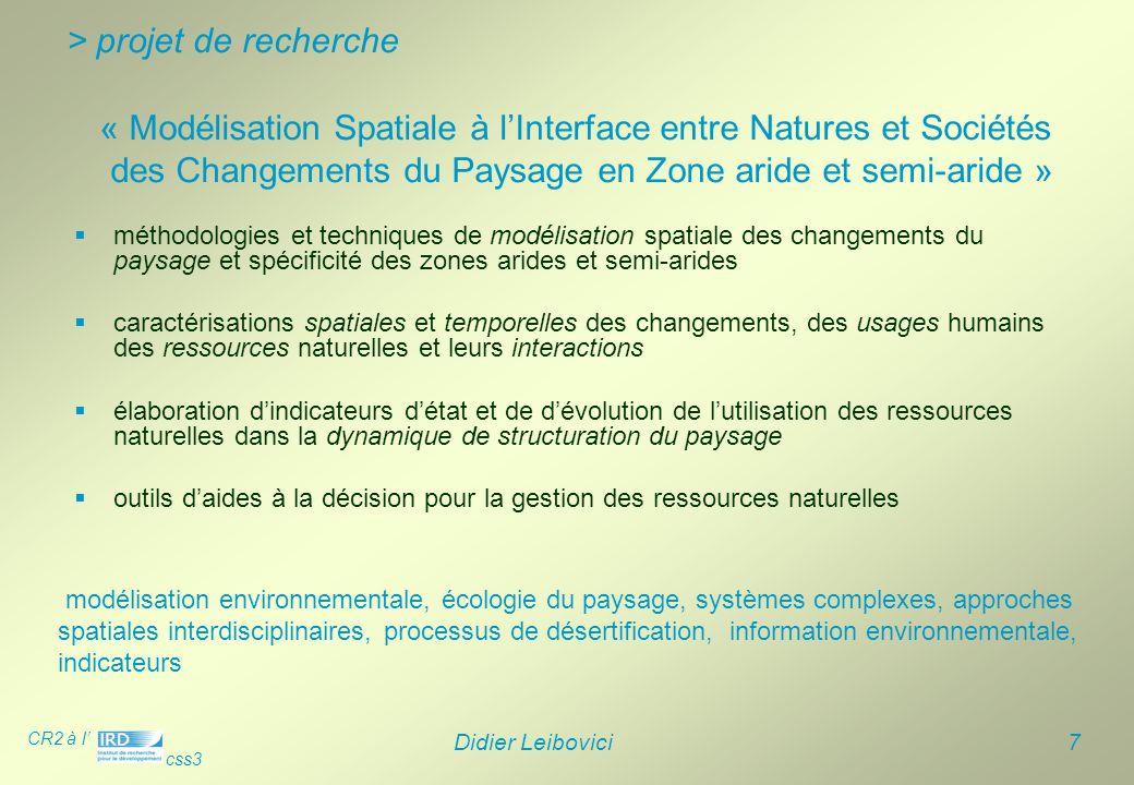 CR2 à l' css3 Didier Leibovici 7  méthodologies et techniques de modélisation spatiale des changements du paysage et spécificité des zones arides et