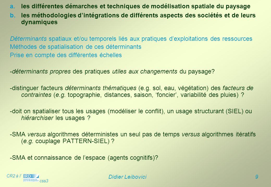 CR2 à l' css3 Didier Leibovici 9 b.les méthodologies d'intégrations de différents aspects des sociétés et de leurs dynamiques Déterminants spatiaux et