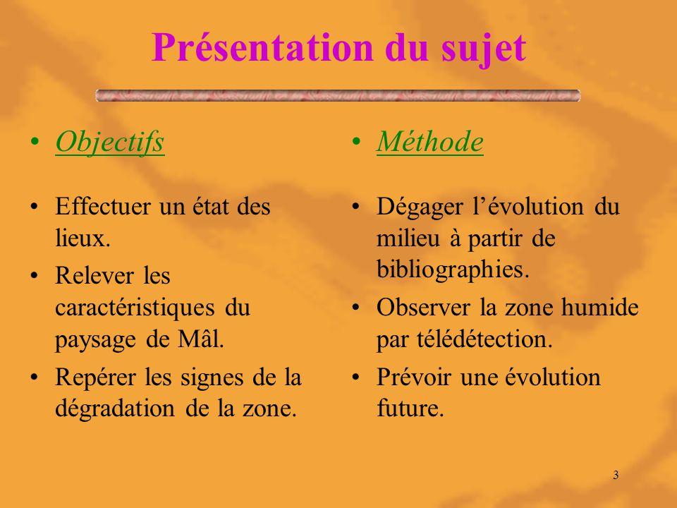 3 Présentation du sujet Objectifs Effectuer un état des lieux.