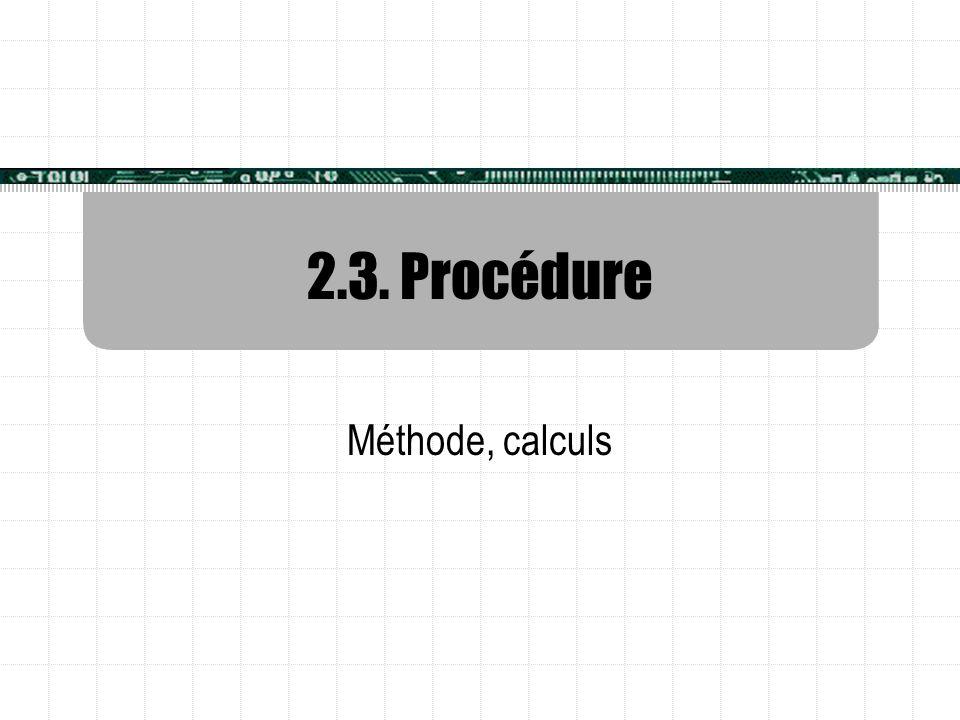 2.3. Procédure Méthode, calculs