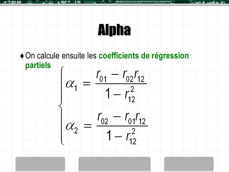 Alpha  On calcule ensuite les coefficients de régression partiels