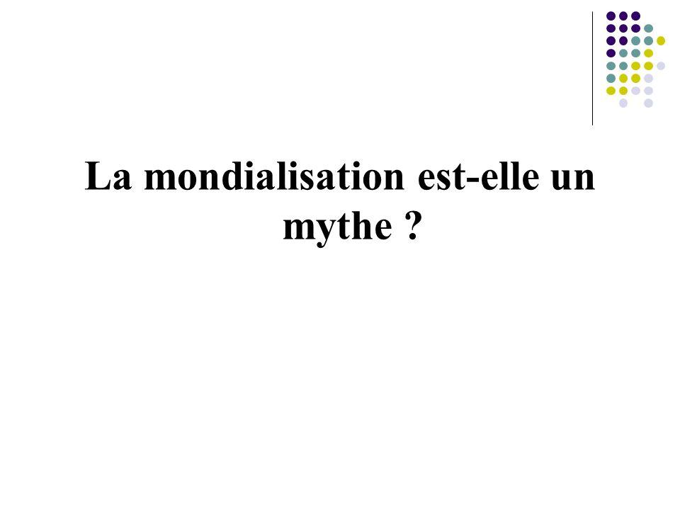 La mondialisation est-elle un mythe ?