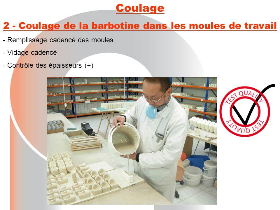 Coulage 2 - Coulage de la barbotine dans les moules de travail - Remplissage cadencé des moules. - Vidage cadencé - Contrôle des épaisseurs (+)