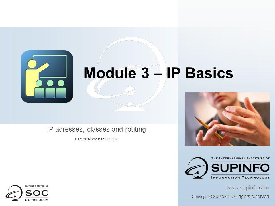 Convention pour la réprésentation des adresses IPv4 Adressage IP Convention d'écriture : Exemples : 192.168.1.34 255.255.255.0 192.168.1.34 /24
