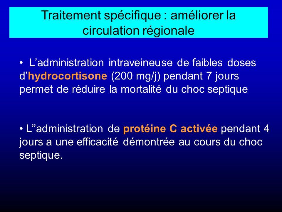 Traitement spécifique : améliorer la circulation régionale L'administration intraveineuse de faibles doses d'hydrocortisone (200 mg/j) pendant 7 jours