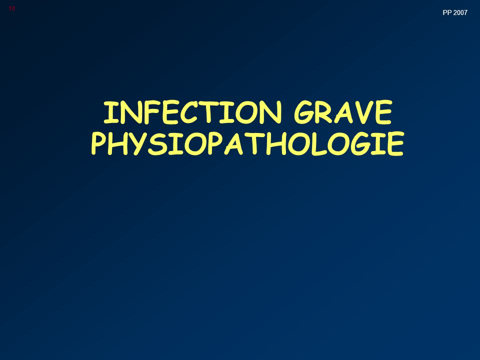 PP 2007 16 INFECTION GRAVE PHYSIOPATHOLOGIE