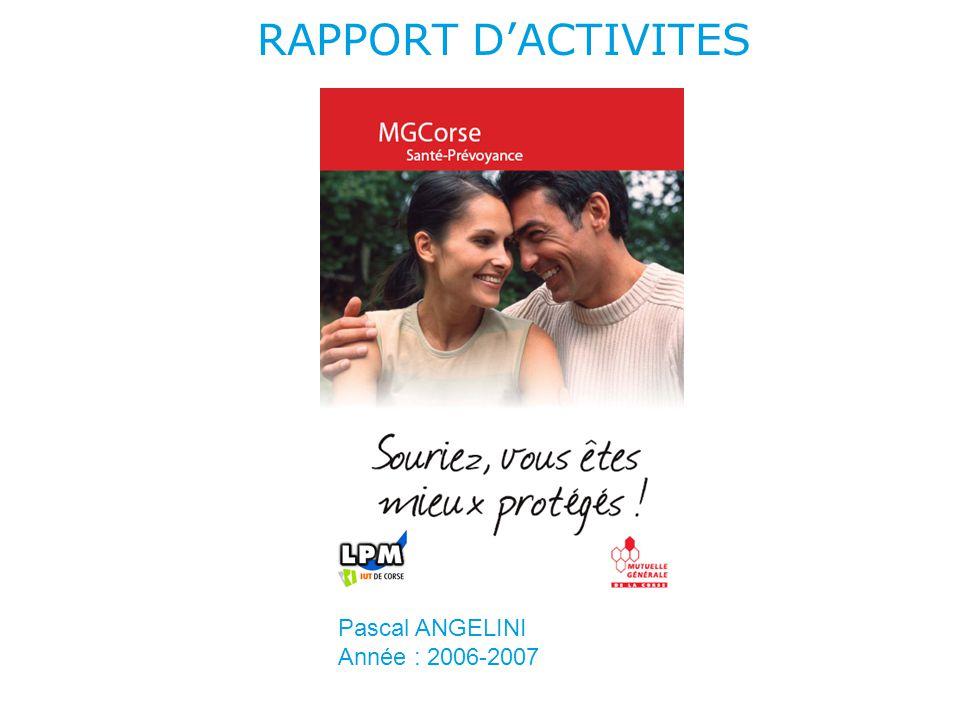 1.La mutuelle 2.Infographie 3.Réseau 4.Site Internet Sommaire SOMMAIRE Rapport d'activités   Pascal ANGELINI   Licence Professionnelle Multimédia   2006-2007