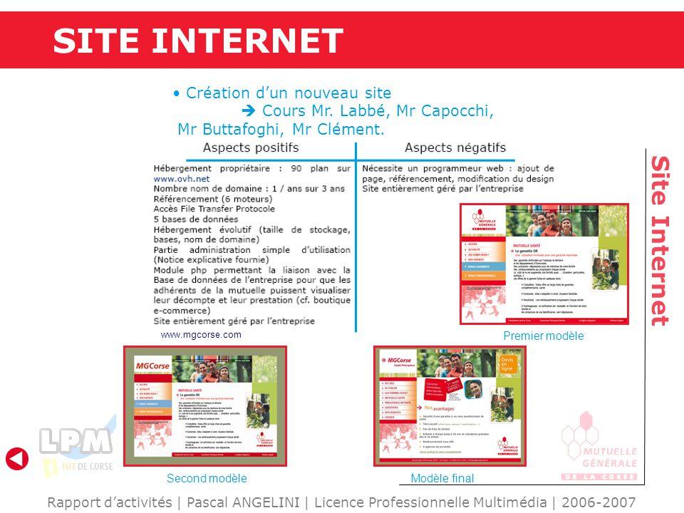 www.mgcorse.com SITE INTERNET Site Internet Rapport d'activités | Pascal ANGELINI | Licence Professionnelle Multimédia | 2006-2007 Création d'un nouveau site  Cours Mr.