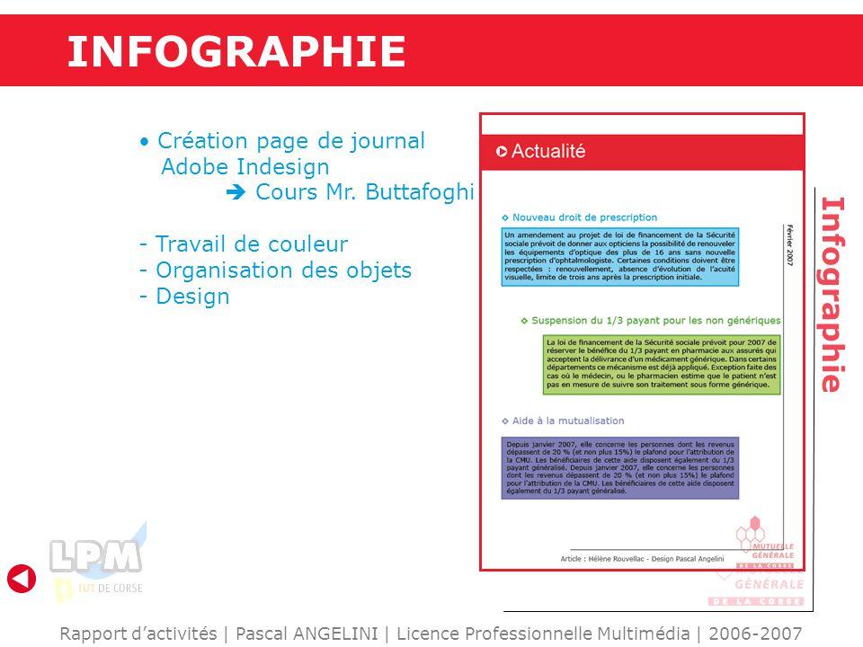 INFOGRAPHIE Infographie Rapport d'activités | Pascal ANGELINI | Licence Professionnelle Multimédia | 2006-2007 Création page de journal Adobe Indesign  Cours Mr.