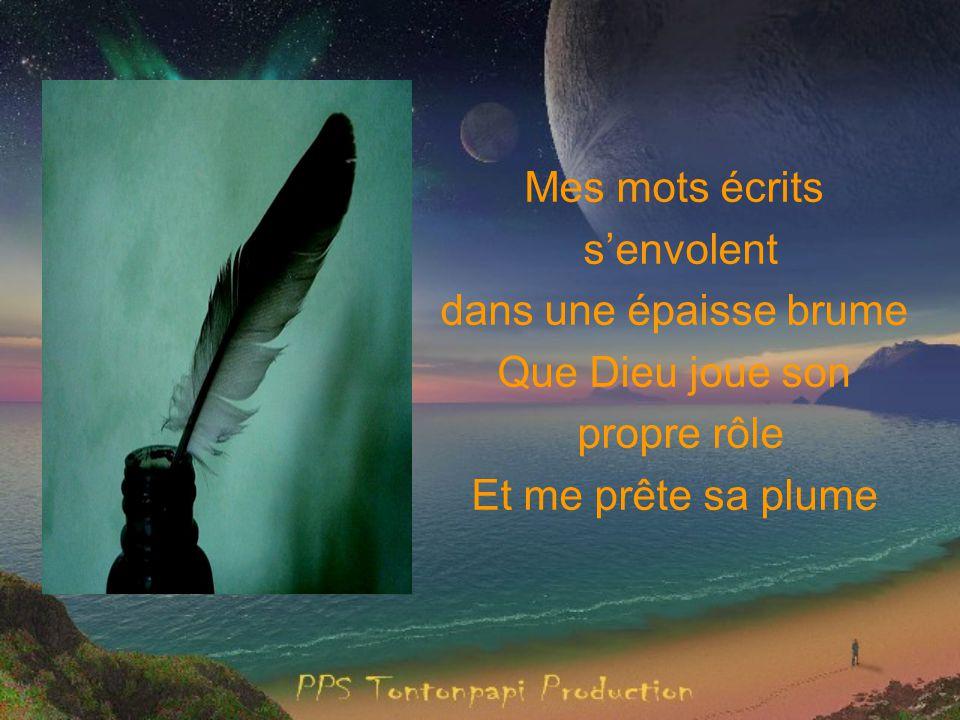 Ecrire des espoirs, des prières pour un homme plus beau, pour le monde, tous mes frères et pour mon ami Pierrot.