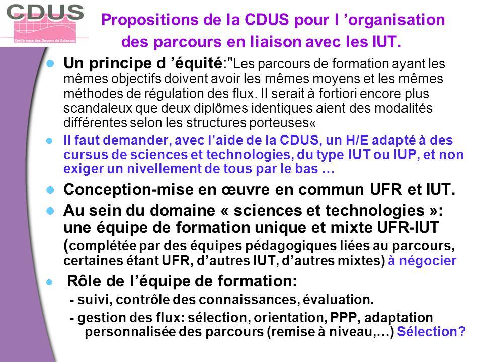 Propositions de la CDUS pour l 'organisation des parcours en liaison avec les IUT. Un principe d 'équité: