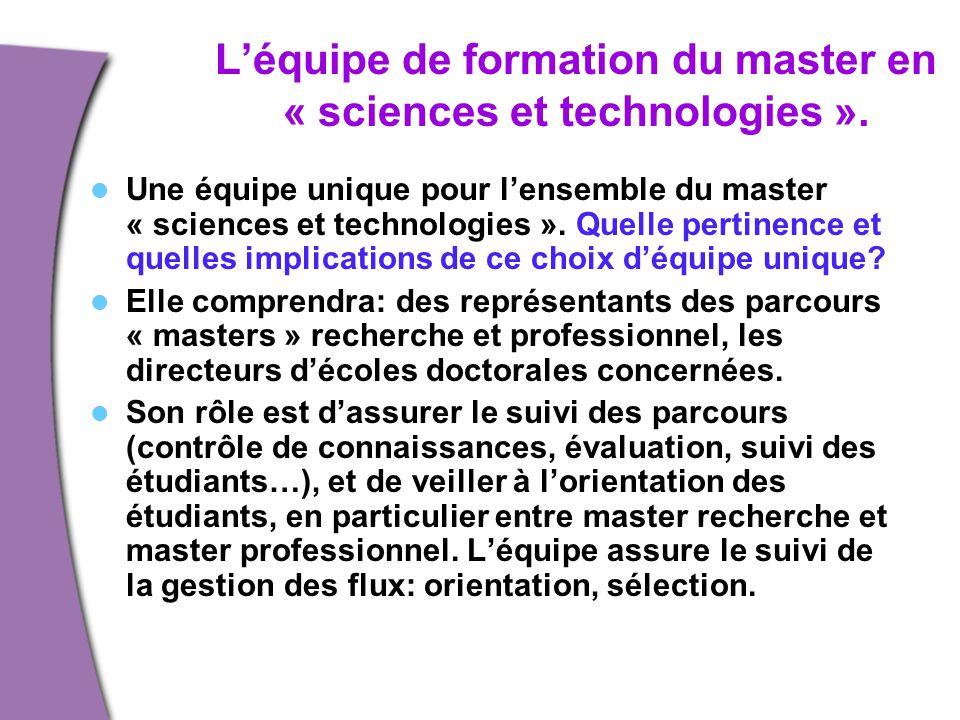 L'équipe de formation du master en « sciences et technologies ». Une équipe unique pour l'ensemble du master « sciences et technologies ». Quelle pert