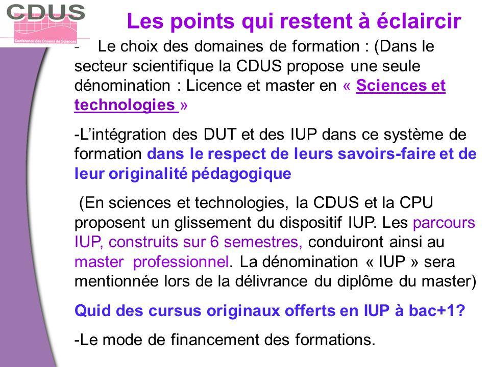Les points qui restent à éclaircir - Le choix des domaines de formation : (Dans le secteur scientifique la CDUS propose une seule dénomination : Licen