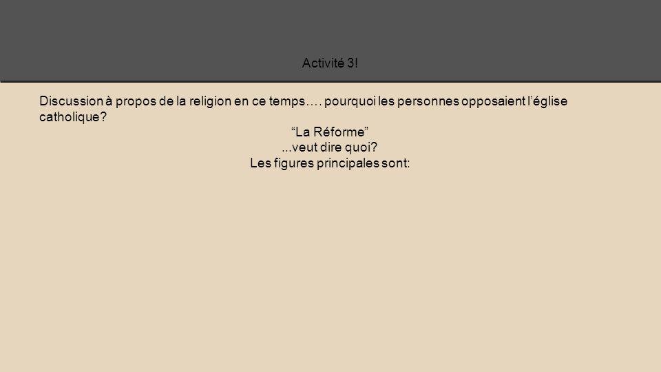 Activité 3.Discussion à propos de la religion en ce temps….