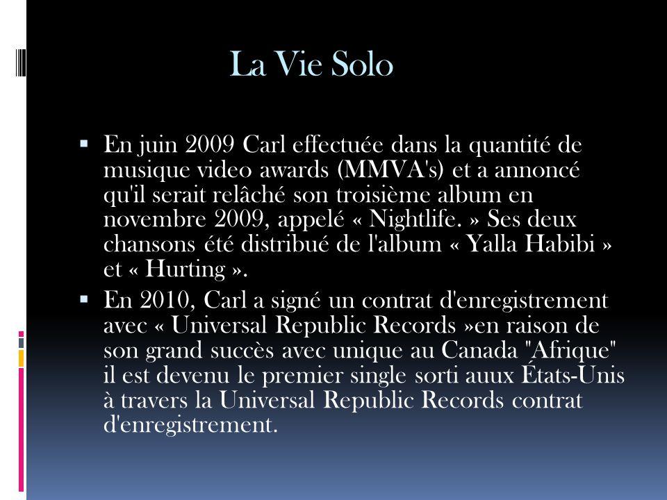 La Vie Solo  En juin 2009 Carl effectuée dans la quantité de musique video awards (MMVA's) et a annoncé qu'il serait relâché son troisième album en n